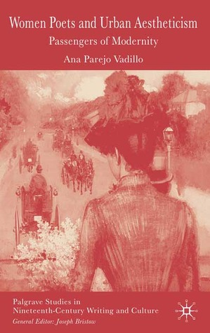 Women Poets and Urban Aestheticism: Passengers of Modernity