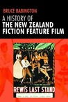 A History of the New Zealand Fiction Feature Film: Staunch as?