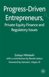 Progress-Driven Entrepreneurs, Private Equity Finance and Regulatory Issues