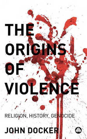 The Origins of Violence: Religion, History and Genocide