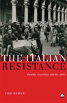 The Italian Resistance: Fascists, Guerrillas and the Allies