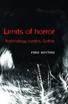 Limits of Horror: Technology, Bodies, Gothic