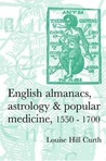 English Almanacs, Astrology and Popular Medicine, 1550-1700
