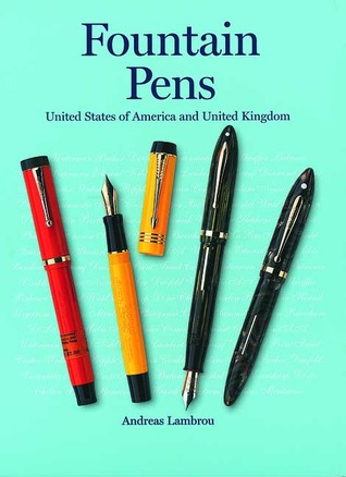 Fountain Pens : United States of America and United Kingdom