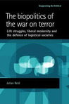 The Biopolitics of the War on Terror: Life Struggles, Liberal Modernity and the Defence of Logistical Societies