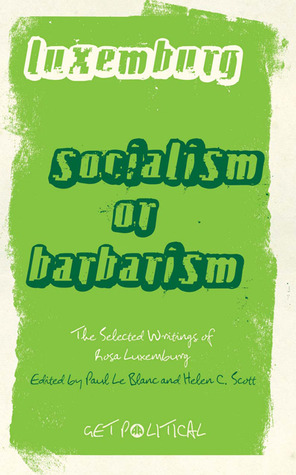 Socialism or Barbarism? The Selected Writings (Get Political)