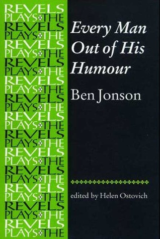 Every Man Out of His Humour: By Ben Jonson