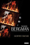 Ingmar Bergman: The Life and Films of the Last Great European Director