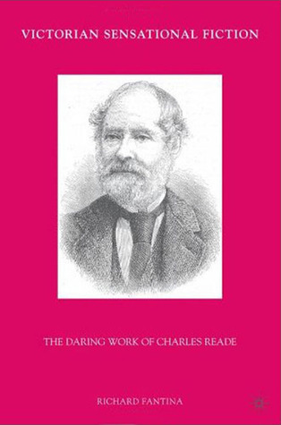 Victorian Sensational Fiction: The Daring Work of Charles Reade