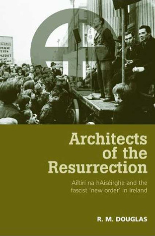 Architects of the Resurrection: Ailtirí na hAisérghe and the Fascist 'New Order' i