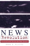 News Revolution: Political and Economic Decisions about Global Information
