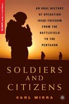 Soldiers and Citizens: An Oral History of Operation Iraqi Freedom from the Battlefield to the Pentagon