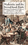 Modernity and the Second-Hand Trade: European Consumption Cultures and Practices, 1700-1900
