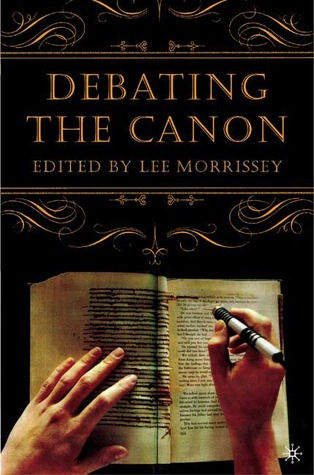 Debating the Canon by Lee Morrissey