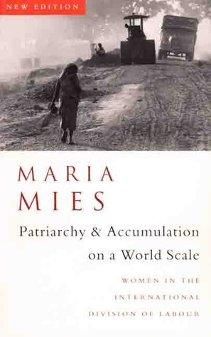 Patriarchy and Accumulation on a World Scale by Maria Mies
