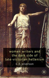 Women Writers and the Dark Side of Late Victorian Hellenism