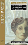 Edith Wharton: The House of Mirth,The Custom of the Country, The Age of Innocence