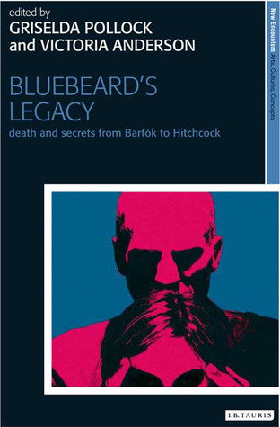 Bluebeard's Legacy: Death and Secrets from Bartók to Hitchcock