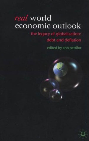 The Real World Economic Outlook 2003: The Legacy of Globalization: Debt and Deflation