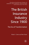 The British Insurance Industry Since 1900: The Era of Transformation