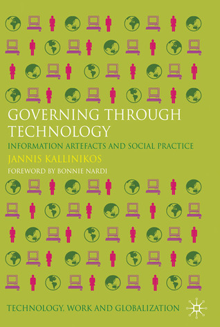 Governing Through Technology: Information Artefacts and Social Practice