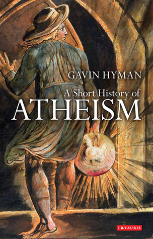 A Short History of Atheism by Gavin Hyman