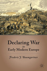 Declaring War in Early Modern Europe