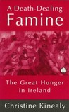 A Death-Dealing Famine: The Great Hunger in Ireland