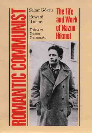 Romantic Communist: The Life and Work of Nazim Hikmet