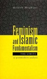 Feminism and Islamic Fundamentalism: The Limits of Postmodern Analysis