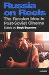 Russia On Reels: The Russian Idea in Post-Soviet Cinema