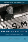 FDR and Civil Aviation: Flying Strong, Flying Free