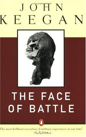 The Face of Battle by John Keegan