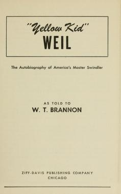 Yellow Kid Weil; the autobiography of America's master swindler by J.R. Weil