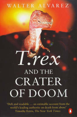 T. Rex And The Crater Of Doom by Walter Alvarez