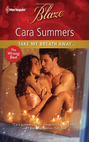 Take My Breath Away... (Harlequin Blaze) Cara Summers