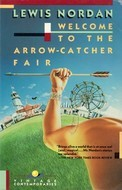 Welcome to the Arrow-Catcher Fair by Lewis Nordan