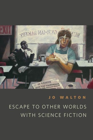 Escape to Other Worlds with Science Fiction by Jo Walton