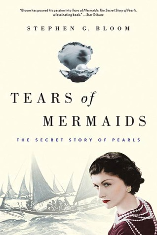 Tears of Mermaids by Stephen G. Bloom