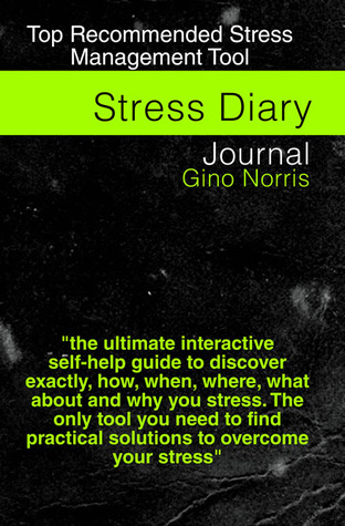 Stress Diary Journal by Gino Norris