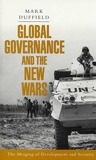 Global Governance and the New Wars by Mark Duffield