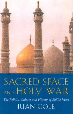 Sacred Space And Holy War by Juan Cole