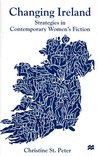 Changing Ireland: Strategies in Contemporary Women's Fiction