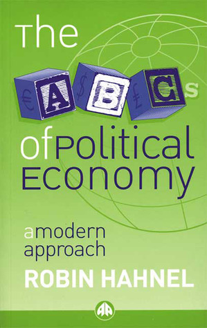 The ABCs of Political Economy by Robin Hahnel