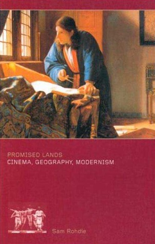 Promised Lands: Cinema, Geography, Modernism