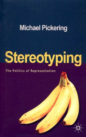 Stereotyping: The Politics of Representation