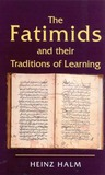 The Fatimids and Their Traditions of Learning: Volume 2
