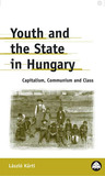 Youth And The State In Hungary: Capitalism, Communism and Class