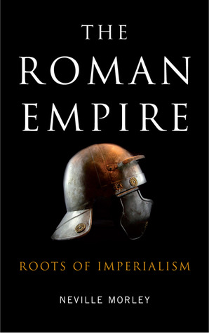 The Roman Empire: Roots of Imperialism