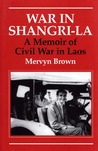 War In Shangri-La: A Memoir of Civil War in Laos